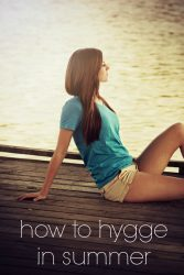 how to hygge in summer